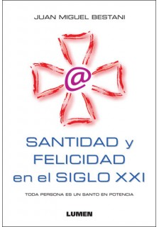 Santidad y Felicidad en el SIGLO XXI