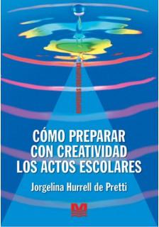 Cómo preparar con creatividad los actos escolares