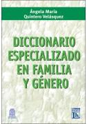 Diccionario especializado en familia y género (Tapa dura)