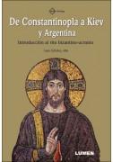 De Constantinopla a Kiev y Argentina