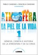 Atmósfera, la piel de la vida (1) génesis, ciencia e historia de la atmósfera y su crisis