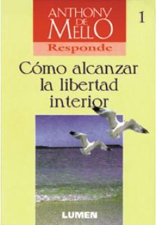 Cómo alcanzar la libertad interior