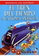 El tren del tiempo a la Roma Antigua