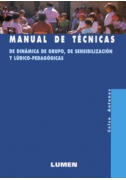Manual de técnicas de dinámica de grupo, de sensibilización y lúdico-pedagógicas