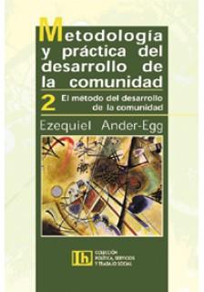 Metodología y práctica del desarrollo de la comunidad - Tomo II