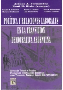 Política y relaciones laborales en la transición democrática argentina