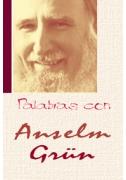 Palabras con Anselm Grün