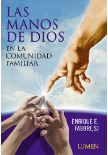 Las manos de Dios en la comunidad familiar