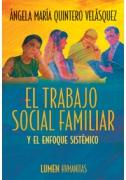 El trabajo social familiar y el enfoque sistémico