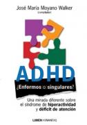 ADHD: ¿Enfermos o singulares?