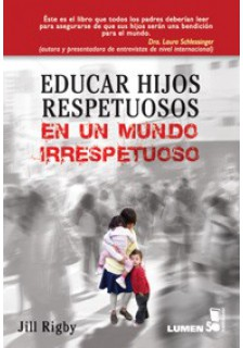 Educar hijos respetuosos en un mundo irrespetuoso